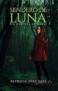 Sendero de Luna par Patricia Diez Diez