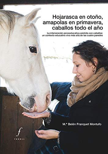 Hojarasca en otoño, amapolas en primavera, caballos todo el año. La intervención psicoeducativa asistida con caballos: un contexto educativo vivo más allá de las cuatro paredes