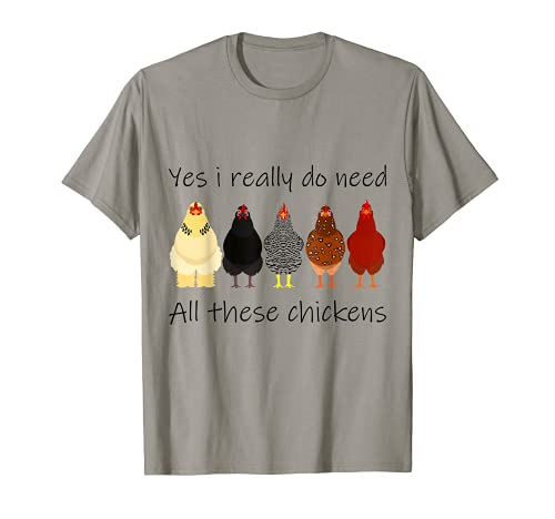 Funny Yes I Really Do Need All These Chickens, Farmer T-Shirt