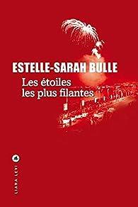Les étoiles les plus filantes par Estelle-Sarah Bulle