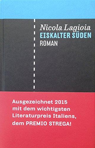 Buchseite und Rezensionen zu 'Eiskalter Süden: Roman' von Nicola Lagioia