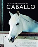 Enciclopedia definitiva del Caballo: 5 (Manuales Imprescindibles)
