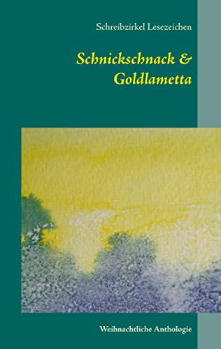 Schnickschnack & Goldlametta: Weihnachtliche Anthologie