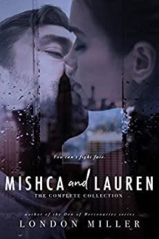 Mishca and Lauren: The Complete Collection (Volkov Bratva) by [London Miller]