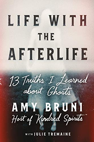 Life with the Afterlife: 13 Trut...