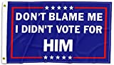 SHELLBOBO Dont Blame Me I Didn't Vote for Him 3x5 FT Flag Double Stitched Polyester Flag with 2 Gronments