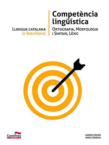 LLENGUA CATALANA 1r Batxillerat. Competència lingüística