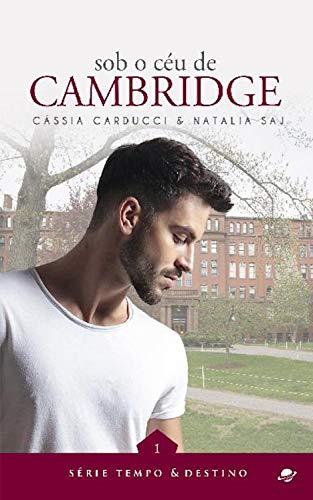 Sob o céu de Cambridge (Tempo & Destino Livro 1)