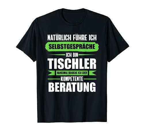 Tischler - Kompetente Beratung | Handwerker Schreiner T-Shirt