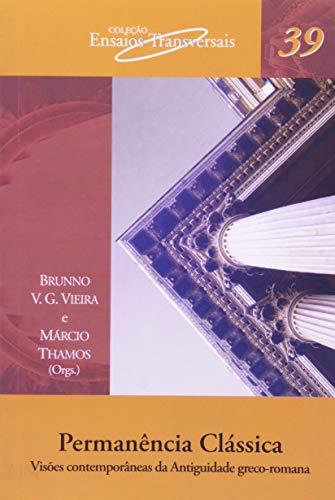 Permanência Clássica: Visões contemporâneas da Antiguidade greco-romana: 39