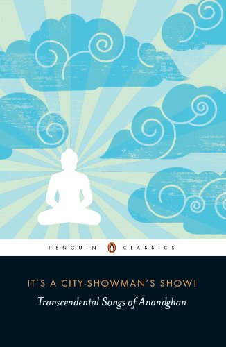 It's a City-showman's Show!: Transcendental Songs of Anandghan (English Edition)
