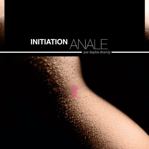 Initiation anale - Histoires Erotiques pour Elle audiobook cover art