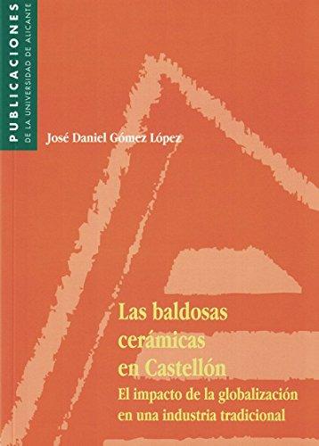 Las baldosas cerámicas en Castellón: El impacto de la globalización en una industria tradicional. (Monografías)