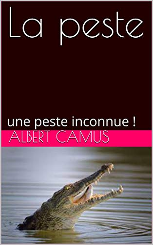 La peste: une peste inconnue ! (French Edition)