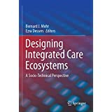 Designing Integrated Care Ecosystems: A Socio-Technical Perspective