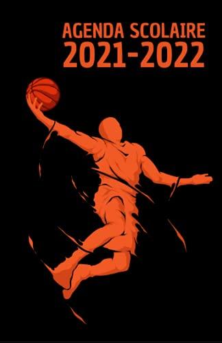 Agenda scolaire 2021 2022: Agenda basketball journalier pour collège et lycée | Organisateur scolaire sport pour planifier et réussir votre année ... 2021 et 2022 | Pour les passionnés de basket