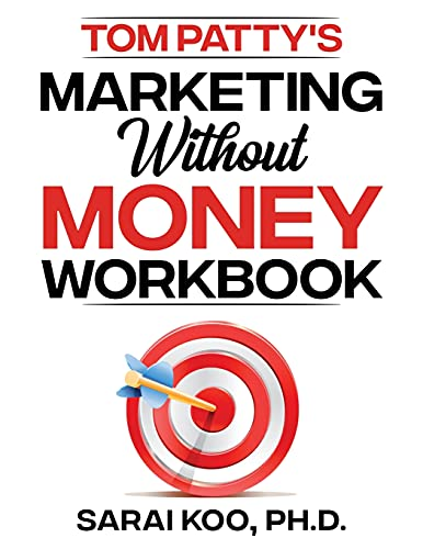 Compare Textbook Prices for Tom Patty's MARKETING WITHOUT MONEY WORKBOOK  ISBN 9780990775041 by Koo PH D, Sarai,Patty, Tom,Jost, Donna