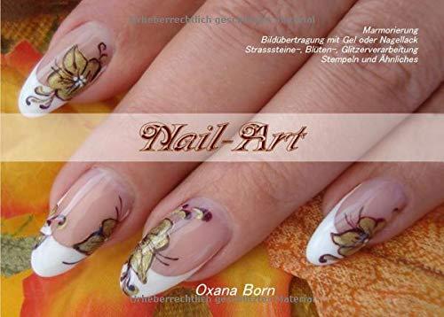 Nail-Art: Marmorierung, Bildübertragung mit Gel oder Nagellack, Strasssteine-,Blüten-,...