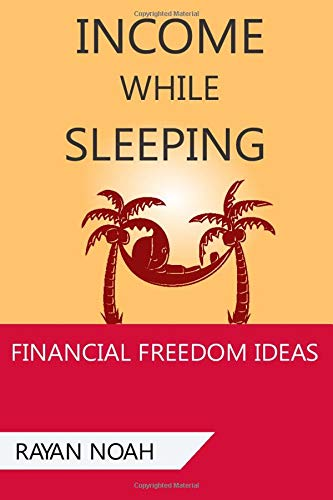INCOME WHILE SLEEPING: Multiple Streams of Income by Ideas for the Secret of Financial Independence and Freedom like Affiliate Marketing , Amazon, Robo advisors , youtube, Blog, Domains