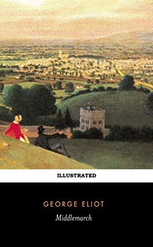 Middlemarch (Illustrated) (English Edition)
