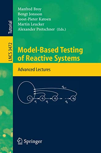 Model-based Testing of Reactive Systems: Advanced Lectures