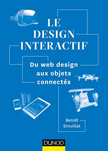 Le design interactif - Du web design aux...