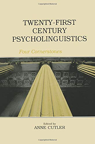 Twenty-First Century Psycholinguistics: Four Cornerstones