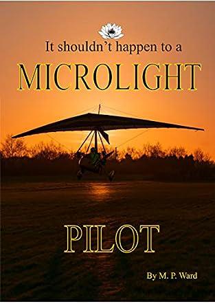 It Shouldn't Happen To A Microlight Pilot