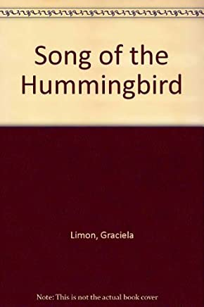 Song of the Hummingbird by Graciela Limon (1996-06-02)