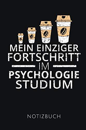 MEIN EINZIGER FORTSCHRITT IM PSYCHOLOGIE STUDIUM NOTIZBUCH: Lustige Geschenkidee für Psychologie Studenten   Notizbuch mit 110 linierten Seiten   ... Autorennamen für mehr Designs zu diesem Thema