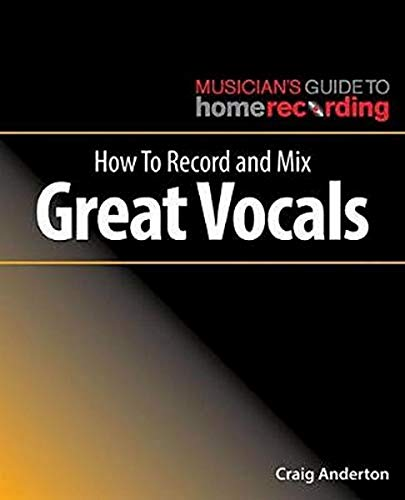 HOW TO RECORD AND MIX GREAT VOPB (Musician's Guide to Home Recording)
