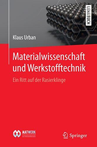 Materialwissenschaft und Werkstofftechnik: Ein Ritt auf der Rasierklinge