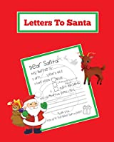 Letters To Santa: Blank Letter Templates To Write To Santa Claus For The Holiday, Writing Christmas Gift Wish List For Kids & Children, Journal, Notebook, Book