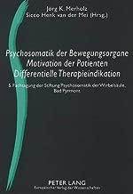 Psychosomatik der Bewegungsorgane - Motivation der Patienten - Differentielle Therapieindikation: 5. Fachtagung der Stiftung Psychosomatik der Wirbelsäule, Bad Pyrmont (German Edition)