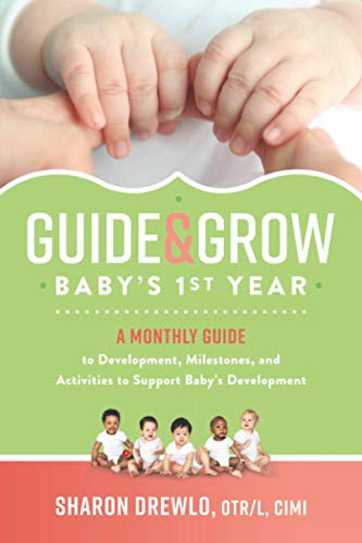 Compare Textbook Prices for Guide & Grow: Baby's 1st Year: A Monthly Guide to Development, Milestones and Activities to Support Baby's Development  ISBN 9781735486222 by Drewlo, Sharon