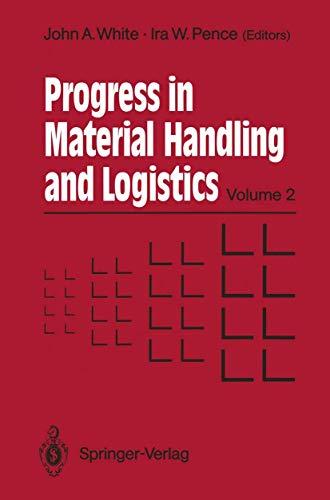 Material Handling '90 (Progress in Materials Handling and Logistics (2), Band 2)