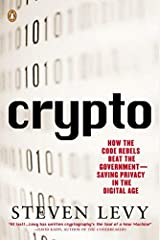 [Crypto: How the Code Rebels Beat the Government Saving Privacy in the Digital Age] [By: Levy, Steven] [January, 2002] Paperback