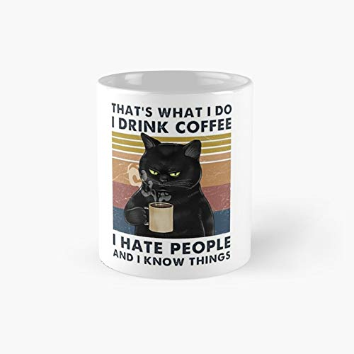 That's What I Do Drink Coffee Hate People And Know Things...