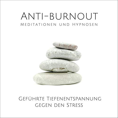 Anti-Burnout. Meditationen und Hypnosen cover art