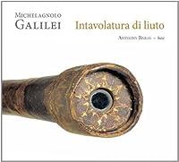 Galilei: Intavolatura di Liuto by Anthony Bailes