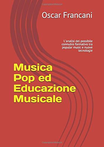 Musica Pop ed Educazione Musicale: L'analisi del possibile connubio formativo tra popular music e nuove tecnologie