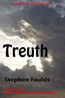 Treuth: Amusing travels through time, space and genre. (Journeys Through Now, Then and Everywhere Book 2) by [Stephen Faulds]