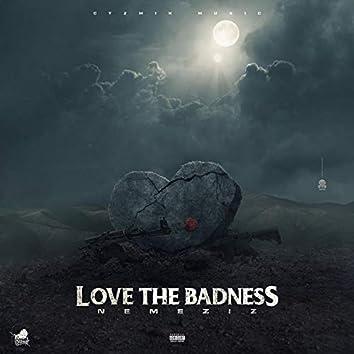 Love the Badness
