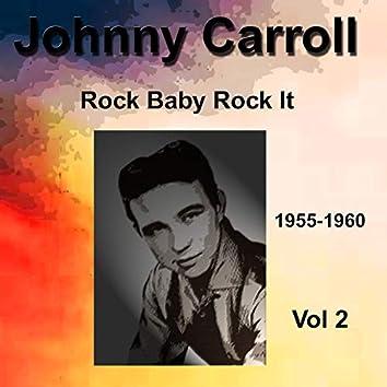 Johnny Carroll 1955-1960 Rock Baby Rock It Vol. 2