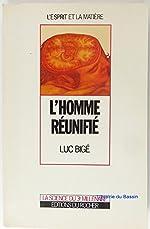 L'homme réunifié de Luc Bigé