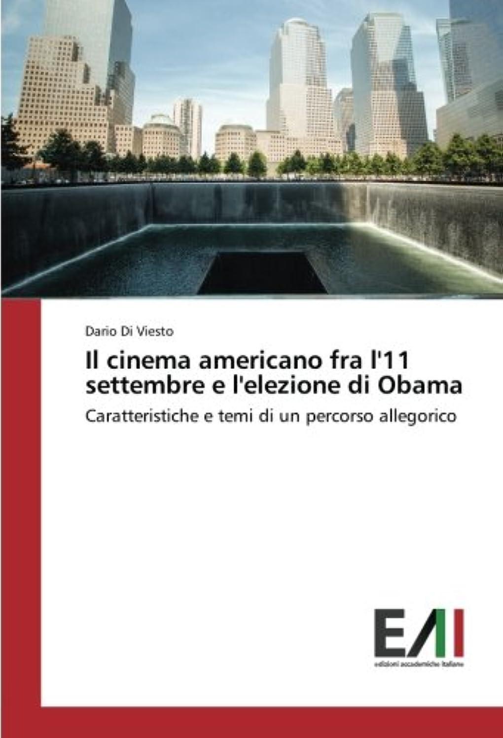 Il cinema americano fra l'11 settembre e l'elezione di Obama: Caratteristiche e temi di un percorso allegorico