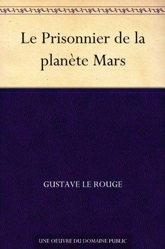 Le Prisonnier de la planète Mars (French Edition)