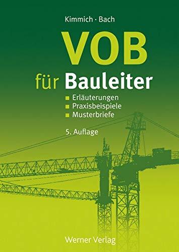 VOB für Bauleiter: Erläuterungen, Praxisbeispiele, Musterbriefe