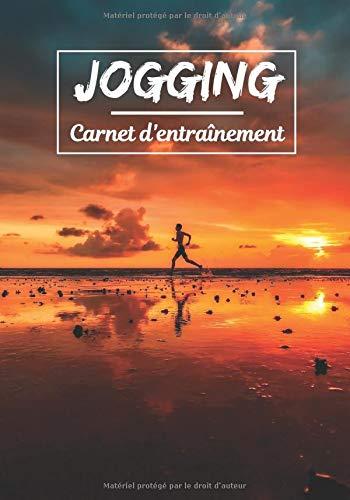 Jogging Carnet d'entraînement: Planifiez vos entraînements en avance   Exercice, commentaire et objectif pour chaque session d'entraînement   Passionnée de sport : Jogging, running, marche, ...