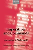 Imperatives and Commands (Oxford Studies in Typology and Linguistic Theory)